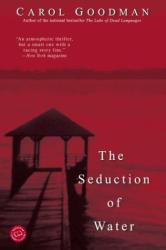 Carol Goodman: Seduction of Water (Ballantine Reader's Circle)