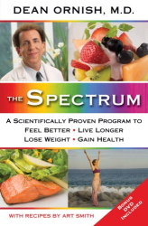 Dean Ornish: The Spectrum: A Scientifically Proven Program to Feel Better, Live Longer, Lose Weight, and Gain Health