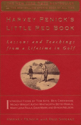 Harvey Penick: Harvey Penick's Little Red Book: Lessons and Teachings from a Lifetime in Golf