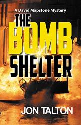 : The Bomb Shelter: A David Mapstone Mystery