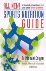 Michael Colgan: Sports Nutrition Guide: Minerals, Vitamins & Antioxidants for Athletes