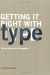 Victoria Squire: Getting it Right with Type: The Dos and Don'ts of Typography