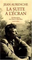 A. & A. Riou: La suite a l'écran, Jean Aurenche (nouvelle édition)