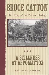 Catton, Bruce: A Stillness at Appomattox (Army of the Potomac, Vol. 3)