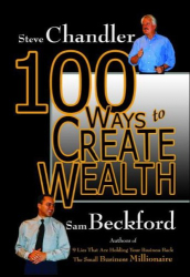 Steve Chandler: 100 Ways to Create Wealth (100 Ways)