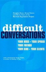Bruce Patton: Difficult Conversations: How to Discuss What Matters Most