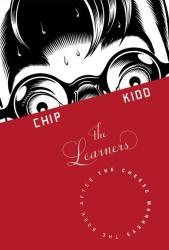 Chip Kidd: The Learners: A Novel