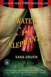Sara Gruen: Water for Elephants: A Novel
