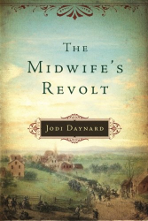 Jodi Daynard: The Midwife's Revolt