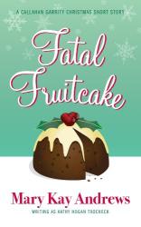 Mary Kay Andrews: Fatal Fruitcake: A Christmas Short Story
