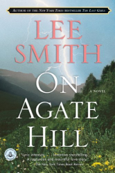Lee Smith: On Agate Hill: A Novel