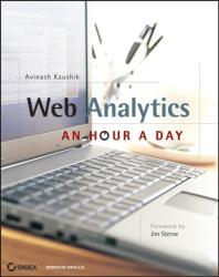 Avinash Kaushik: Web Analytics: An Hour a Day