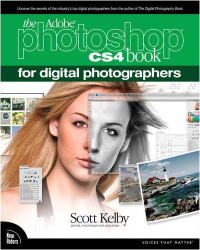 Scott Kelby: The Adobe Photoshop CS4 Book for Digital Photographers (Voices That Matter)
