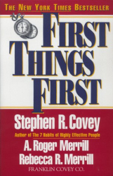 Stephen R. Covey: First Things First