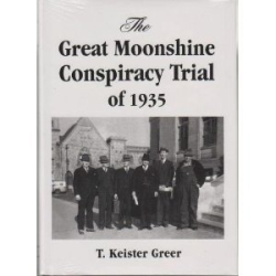 T. Keister Greer: The Great Moonshine Conspiracy Trial of 1935