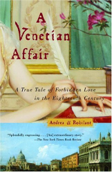 Andrea Di Robilant: A Venetian Affair: A True Tale of Forbidden Love in the 18th Century