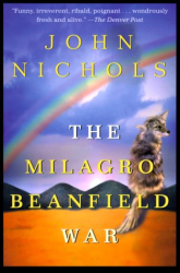 John Nichols: The Milagro Beanfield War: A Novel