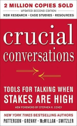 Kerry Patterson: Crucial Conversations Tools for Talking When Stakes Are High, Second Edition