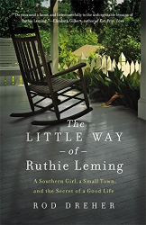Rod Dreher: The Little Way of Ruthie Leming: A Southern Girl, a Small Town, and the Secret of a Good Life