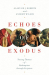 Alastair J. Roberts: Echoes of Exodus: Tracing Themes of Redemption through Scripture