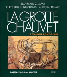 Jean-Marie Chauvet: La grotte Chauvet à Vallon-Pont-d'Arc