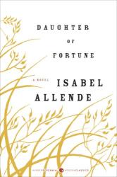 Isabel Allende: Daughter of Fortune: A Novel (P.S.)