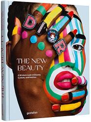 Kari Molvar: The New Beauty: A Modern Look at Beauty, Culture, and Fashion