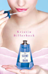 Kristin Billerbeck: The Scent of Rain