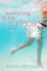 Kristin Billerbeck: Swimming to the Surface
