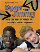 Herb Shoveller: Ryan and Jimmy: And the Well in Africa That Brought Them Together