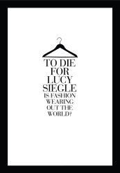 Lucy Siegle: To Die For: Is Fashion Wearing Out the World?