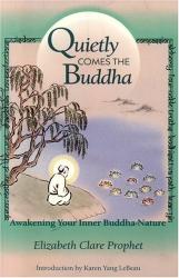 Elizabeth Clare Prophet: Quietly Comes The Buddha
