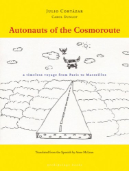 Julio Cortazar: Autonauts of the Cosmoroute