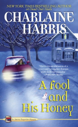 Charlaine Harris: A Fool and His Honey (Aurora Teagarden Mysteries, No. 6)
