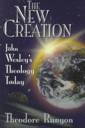 Theodore Runyan: John Wesley's New Creation