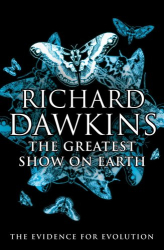 Richard Dawkins: The Greatest Show on Earth: The Evidence for Evolution