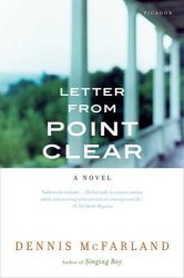 Dennis McFarland: Letter from Point Clear: A Novel