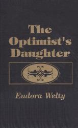 Eudora Welty: Optimist's Daughter