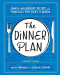 Kathy Brennan: Dinner Plan: Simple Weeknight Recipes and Strategies for Every Schedule