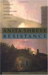Anita Shreve: Resistance: A Novel