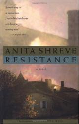 Anita Shreve: Resistance: A Novel