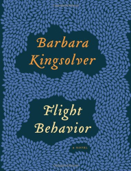 Barbara Kingsolver: Flight Behavior: A Novel