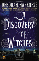 Deborah Harkness: A Discovery of Witches: A Novel
