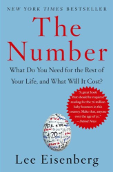Lee Eisenberg: The Number: What Do You Need for the Rest of Your Life and What Will It Cost?