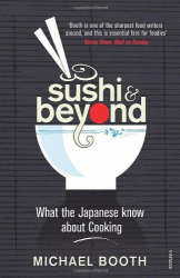 Michael Booth: Sushi and Beyond: What the Japanese Know About Cooking