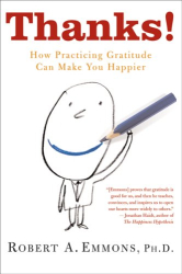 Robert Emmons: Thanks!: How Practicing Gratitude Can Make You Happier