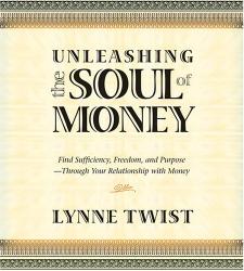 Lynne Twist: Unleashing the Soul of Money
