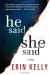 Erin Kelly: He Said/She Said: A Novel