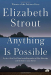 Elizabeth Strout: Anything Is Possible: A Novel