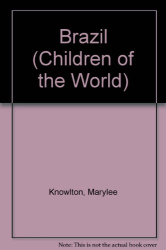 Marylee Knowlton: Brazil (Children of the World)